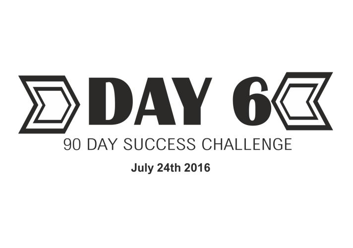 90 day success challenge day 6