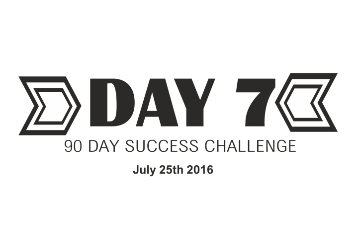 90 day success challenge day 7