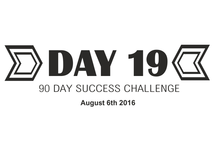 90 day success challenge day 19