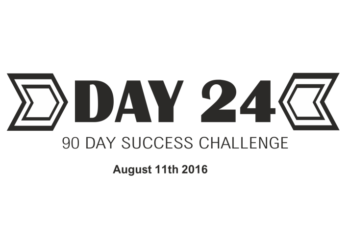90 day success day 24