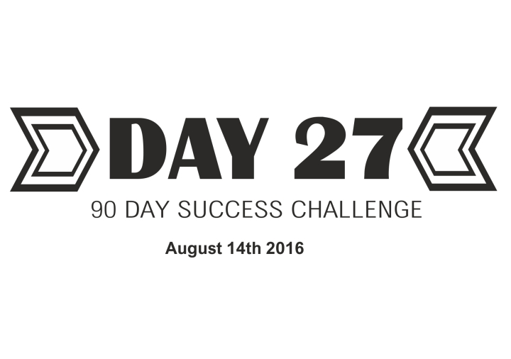 90 day success day 27