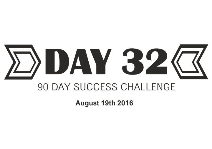 90 day success day 32