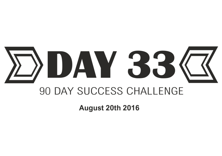 90 day success day 33