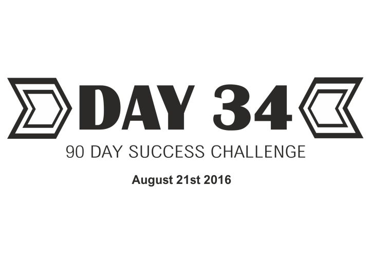 90 day success day 34