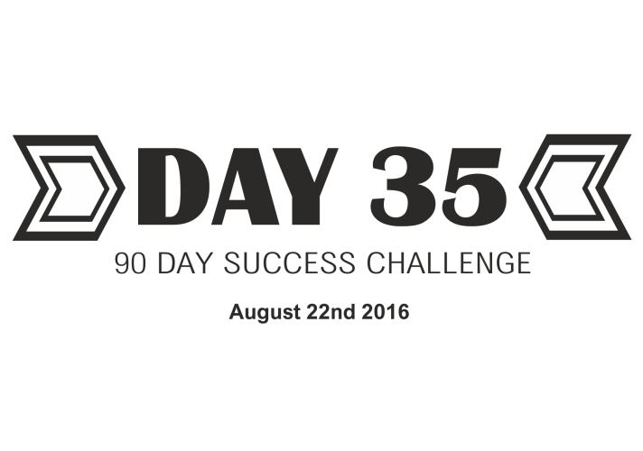 90 day success day 35