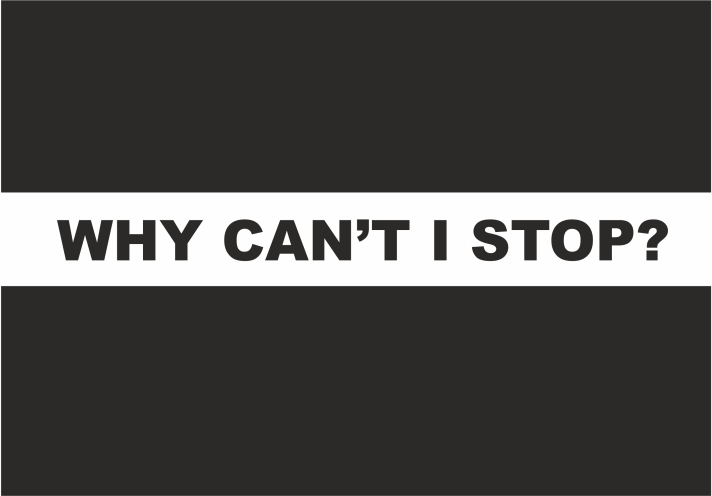 why-cant-i-stop